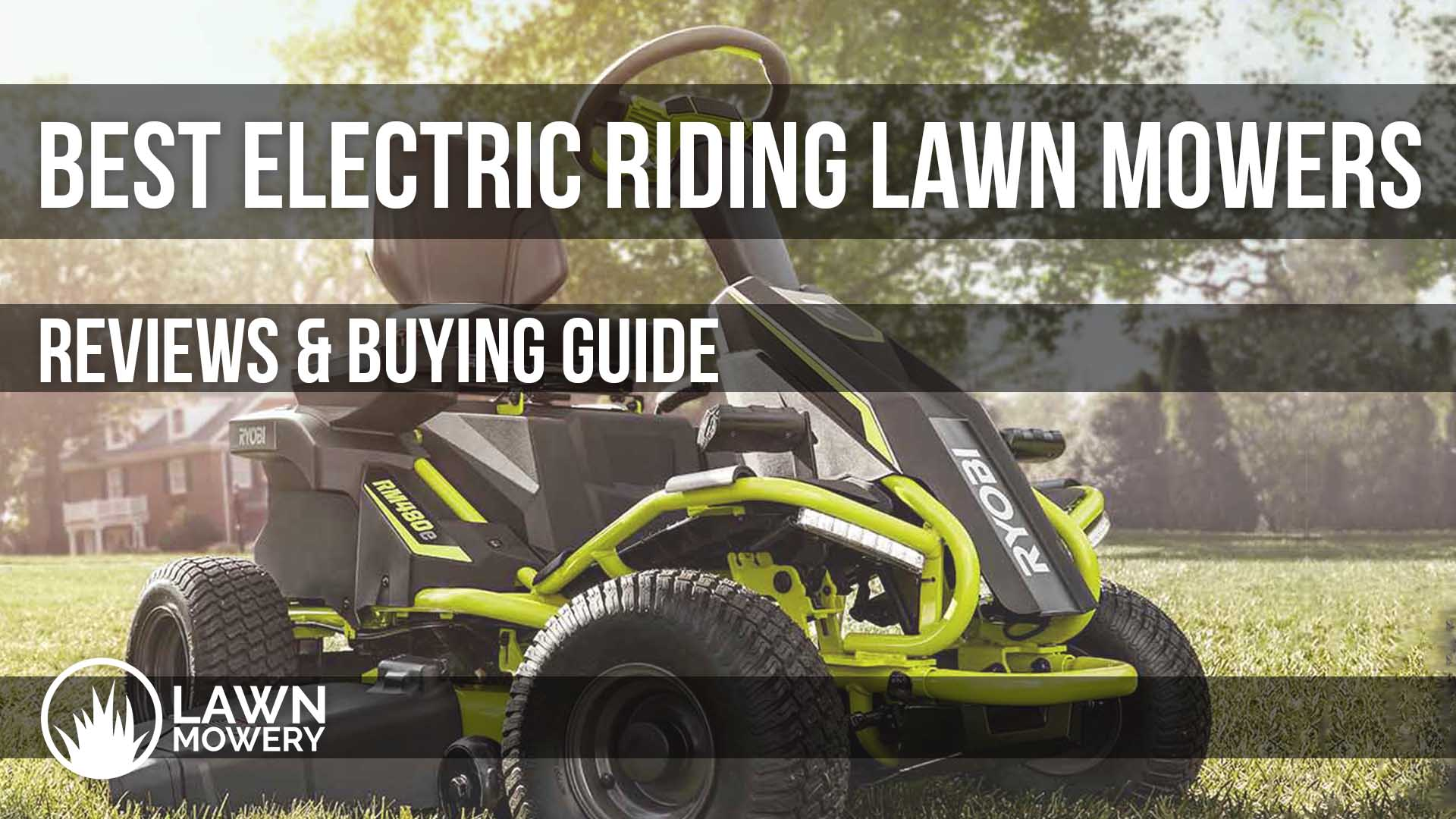 Best Electric Riding Lawn Mowers 2020 Reviews Amp Guide