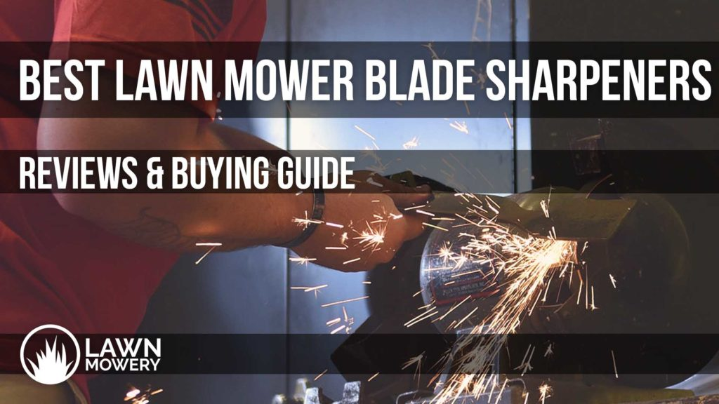 best lawn mower blade sharpeners