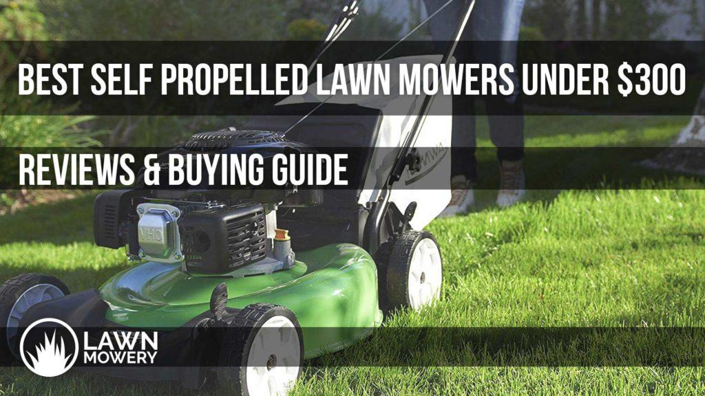 best self propelled lawn mowers under 300