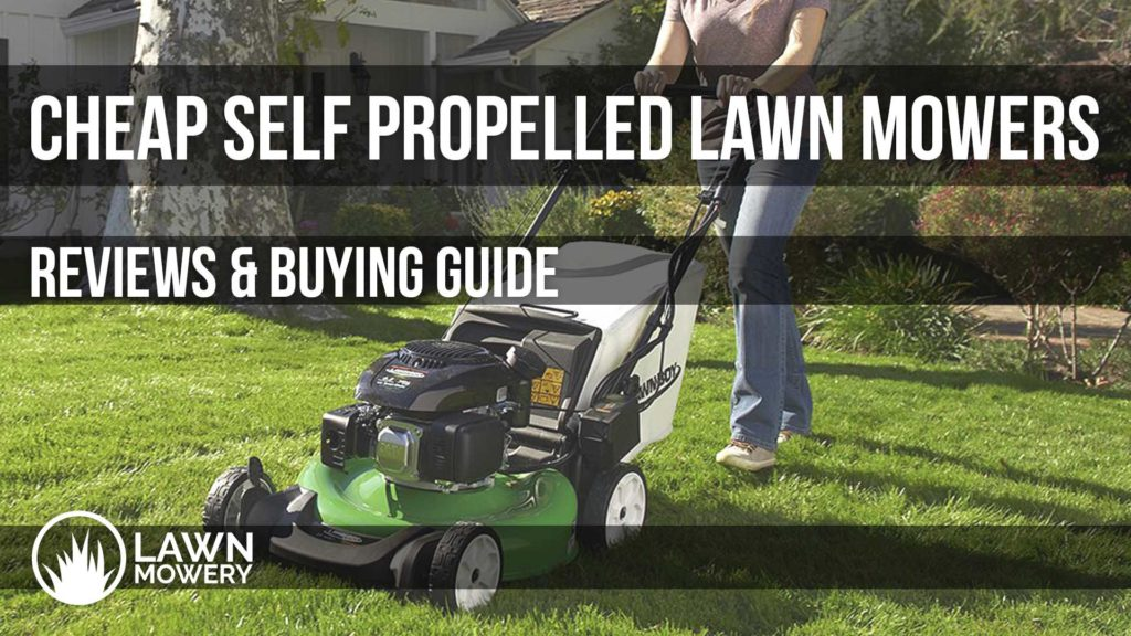 cheap self propelled lawn mowers