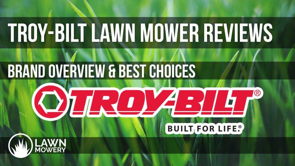 troy bilt lawn mower reviews